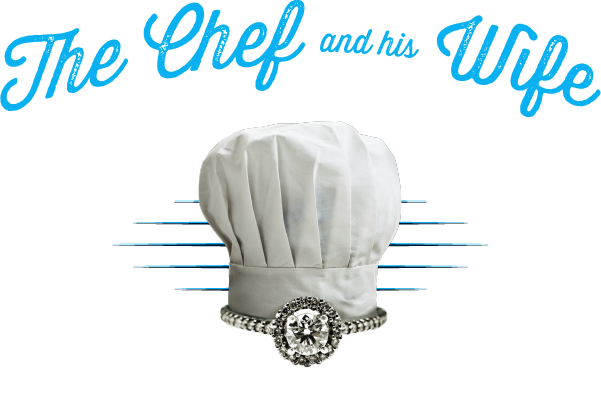 the chef and his wfie
