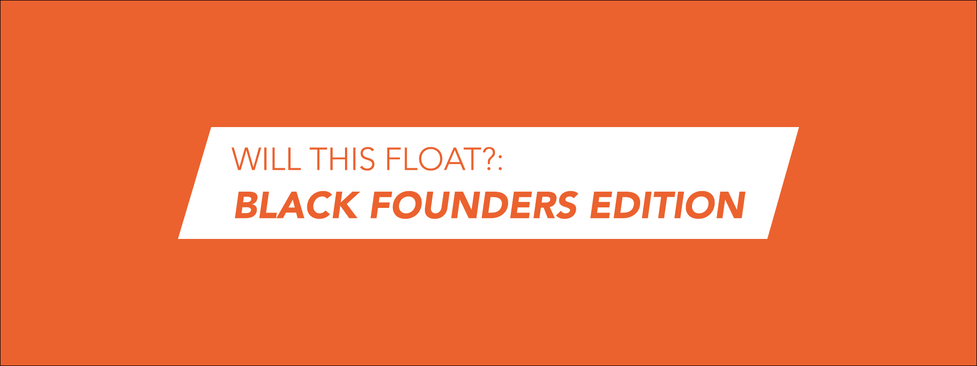will this float black founders_Eventbrite graphic copy
